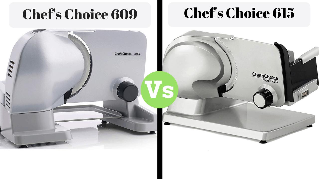 Chef's choice 609 vs 615