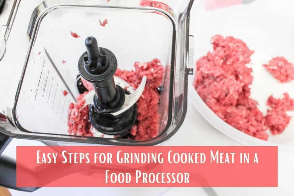 Grinding Cooked Meat in a Food Processor