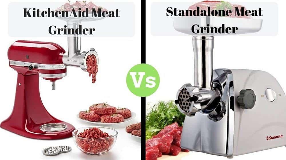 Kitchenaid Meat Grinder vs Standalone Meat Grinder