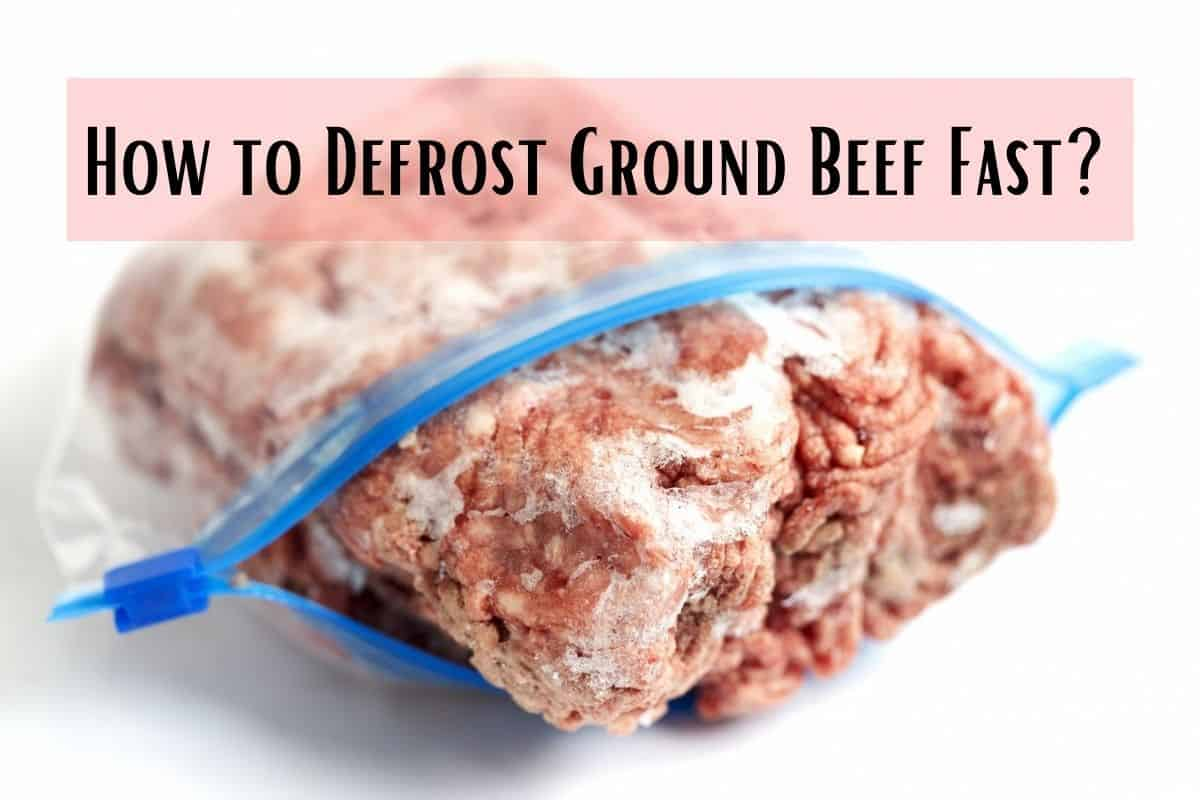 How to defrost ground beef fast